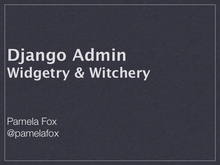 Django Admin: Widgetry & Witchery