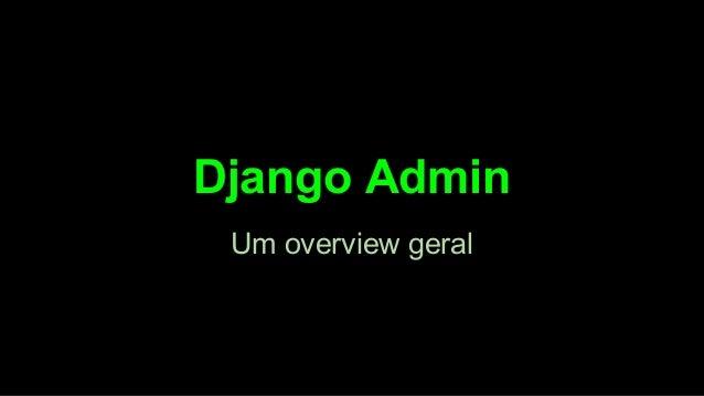 Django Admin Um overview geral