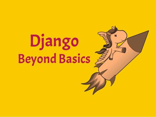 Django: Beyond Basics