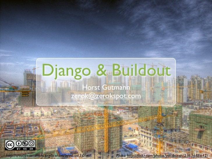 Django & Buildout                                            Horst Gutmann                                         zerok@z...