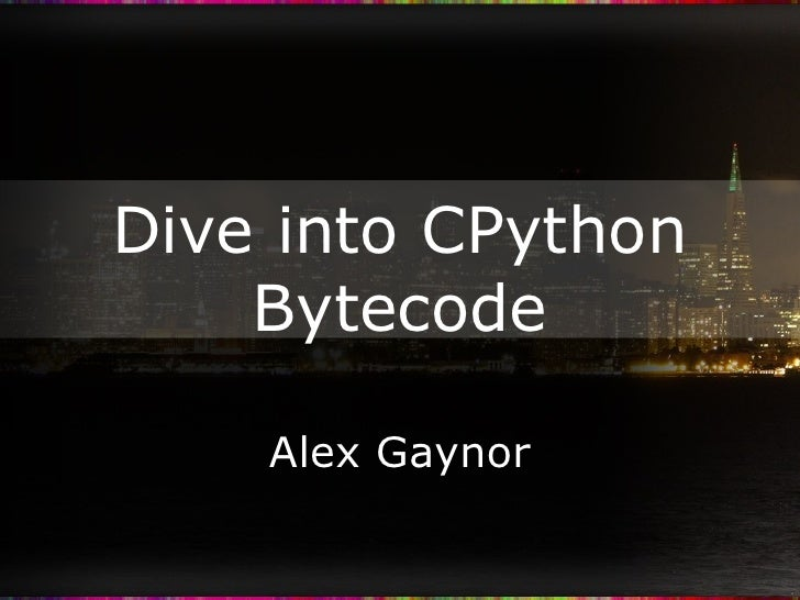Dive into CPython Bytecode