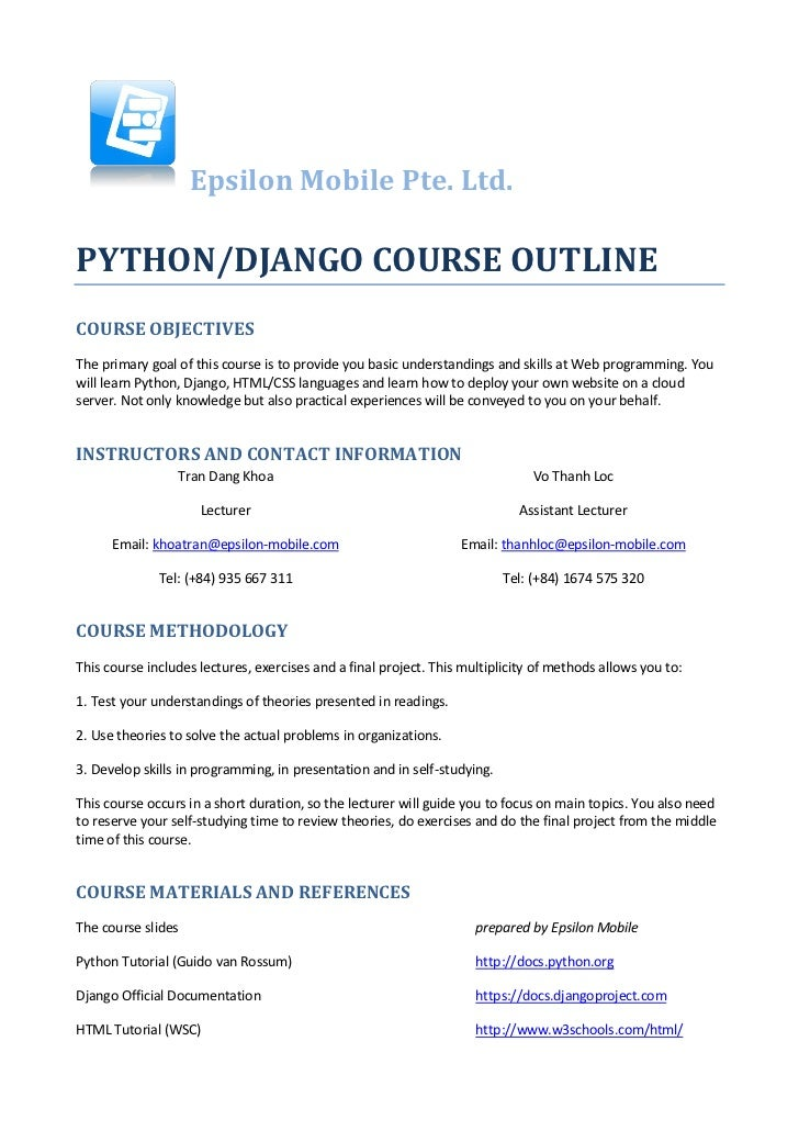 Epsilon Mobile Pte. Ltd.PYTHON/DJANGO COURSE OUTLINECOURSE OBJECTIVESThe primary goal of this course is to provide you bas...
