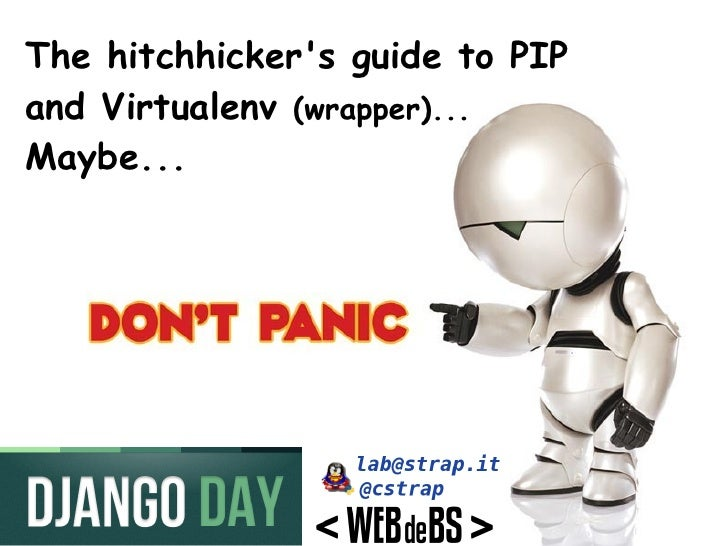 The hitchhickers guide to PIPand Virtualenv (wrapper)...Maybe...