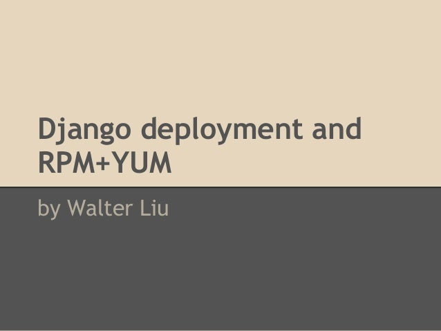 Django deployment and rpm+yum