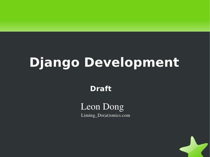 Django Development              Draft          LeonDong          Liming_Do(at)smics.com