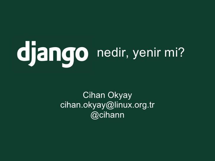 Django nedir yenir mi?