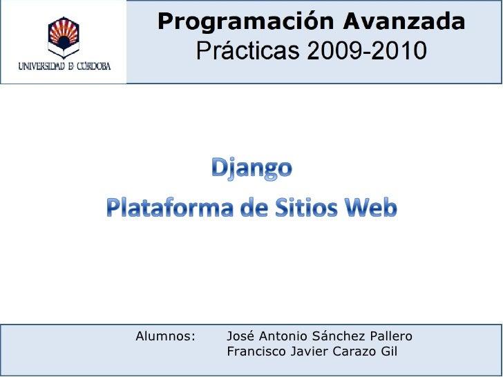 Alumnos: José Antonio Sánchez Pallero Francisco Javier Carazo Gil   Alumnos: José Antonio Sánchez Pallero Francisco Javier...