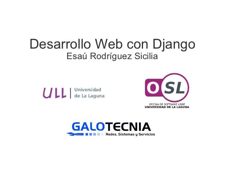 Desarrollo Web con Django Esaú Rodríguez Sicilia