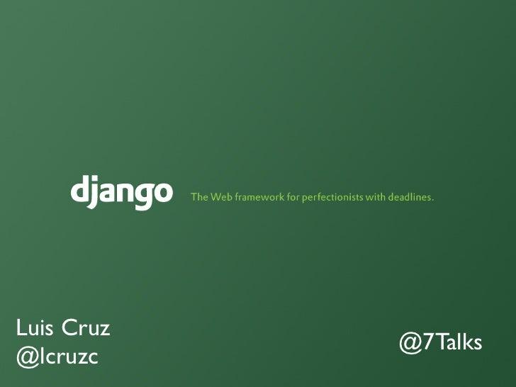 Luis Cruz            @7Talks@lcruzc