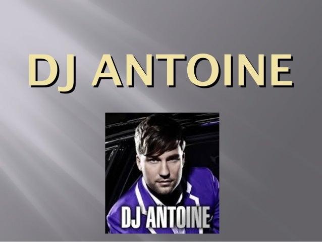 DJ ANTOINEDJ ANTOINE