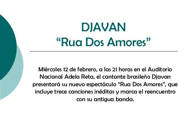 """DJAVAN """"Rua Dos Amores"""" Miércoles 12 de febrero, a las 21 horas en el Auditorio Nacional Adela Reta, el cantante brasileño..."""