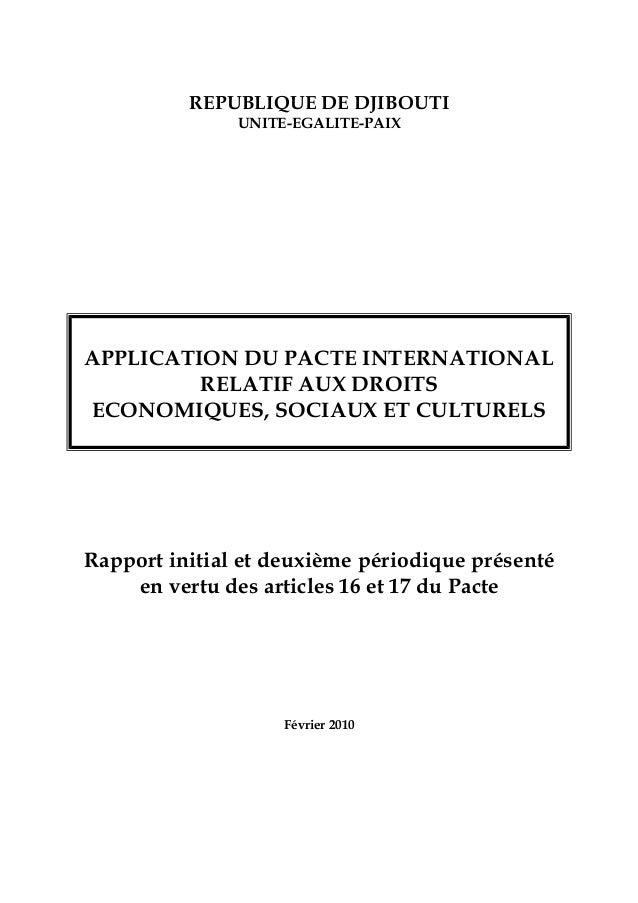REPUBLIQUE DE DJIBOUTI UNITE-EGALITE-PAIX APPLICATION DU PACTE INTERNATIONAL RELATIF AUX DROITS ECONOMIQUES, SOCIAUX ET CU...