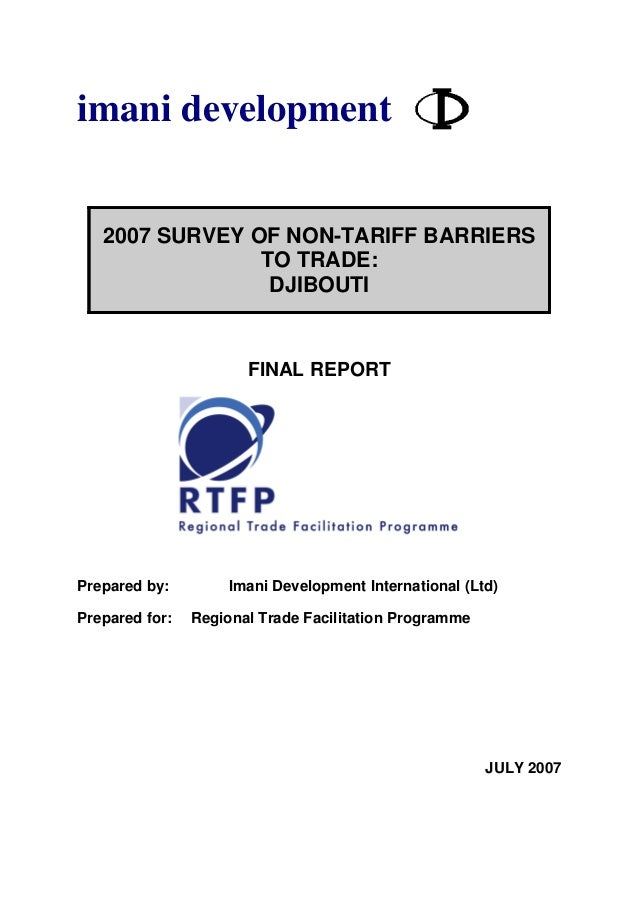imani development 2007 SURVEY OF NON-TARIFF BARRIERS TO TRADE: DJIBOUTI FINAL REPORT Prepared by: Imani Development Intern...