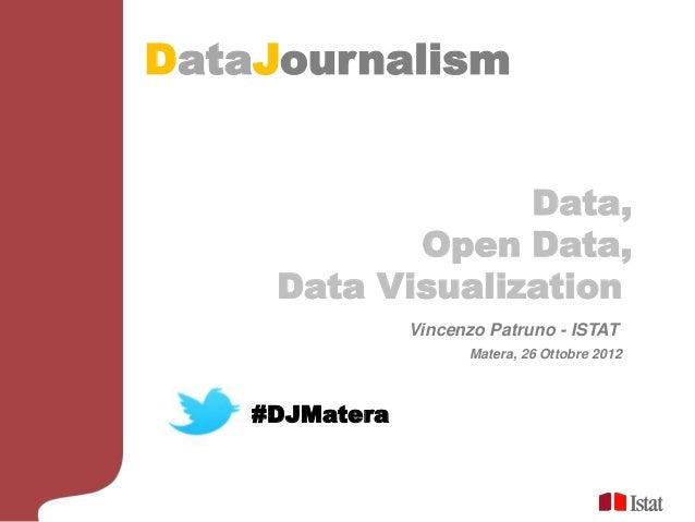 DataJournalism                  Data,            Open Data,     Data Visualization                Vincenzo Patruno - ISTAT...