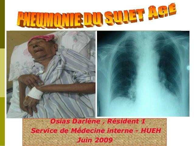 Osias Darlène , Résident 1  Service de Médecine interne - HUEH  Juin 2009