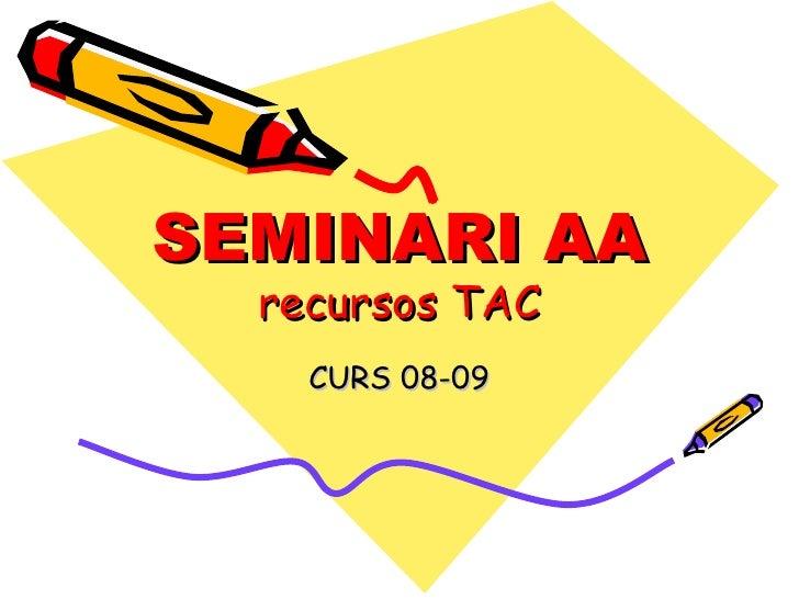 SEMINARI AA recursos TAC CURS 08-09