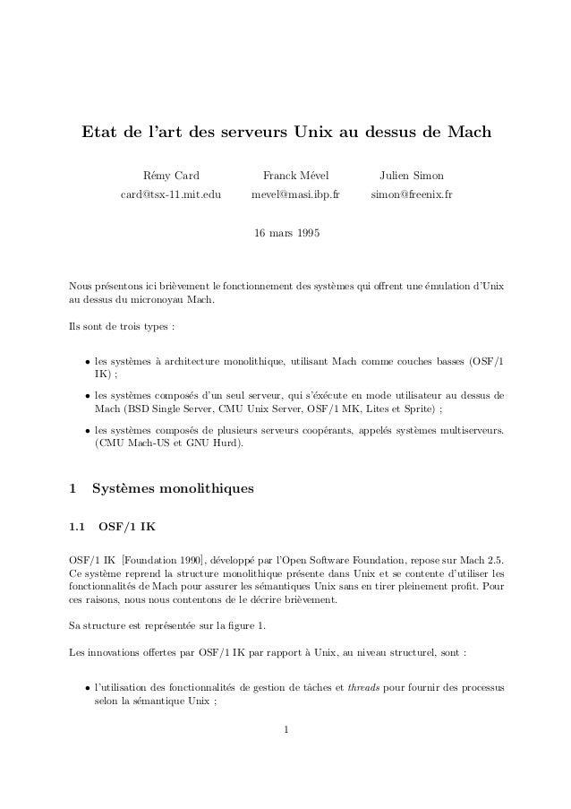 Etat de l'art des serveurs Unix au dessus de Mach R´emy Card card@tsx-11.mit.edu Franck M´evel mevel@masi.ibp.fr Julien Si...