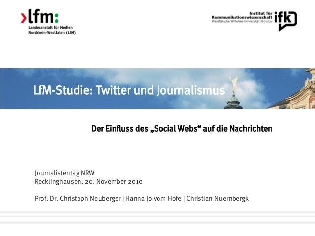 """LfM-Studie: Twitter und Journalismus Der Einfluss des """"Social Webs"""" auf die Nachrichten Journalistentag NRW Recklinghausen..."""