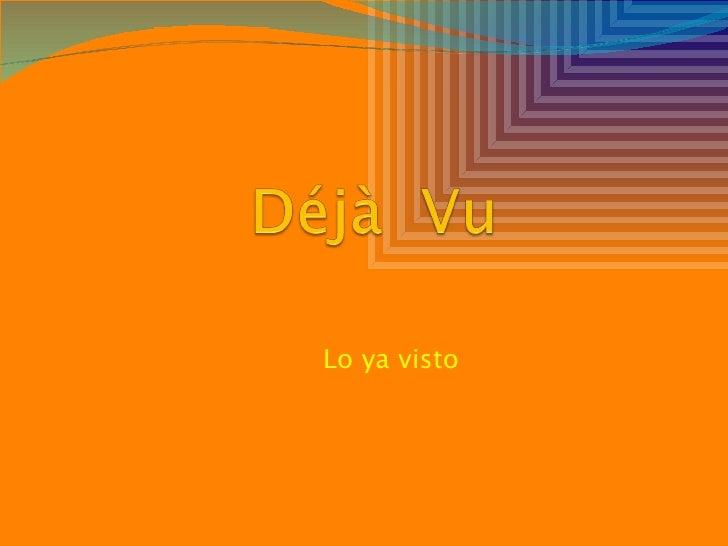 Déjà++vu