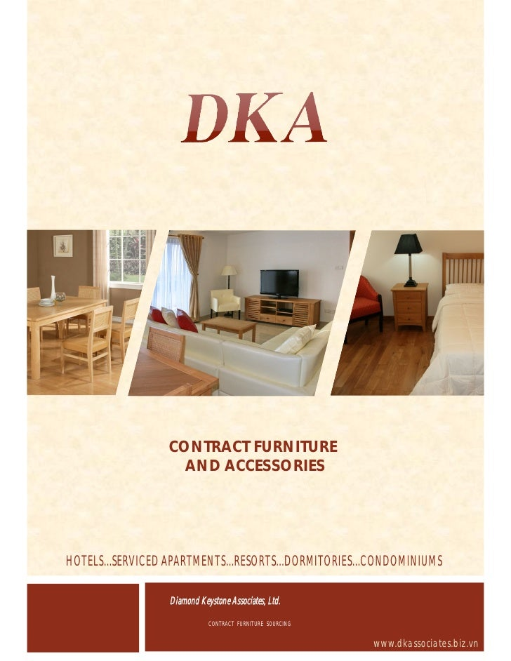 CONTRACT FURNITURE                   AND ACCESSORIES     HOTELS…SERVICED APARTMENTS…RESORTS…DORMITORIES…CONDOMINIUMS      ...