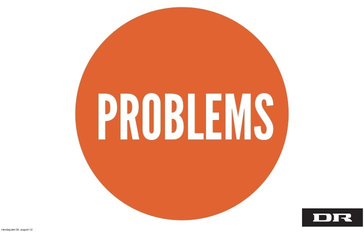 PROBLEMStorsdag den 30. august 12