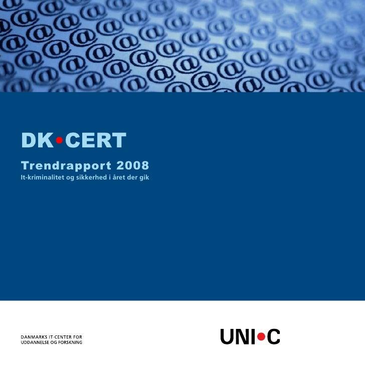 DK•CERT Trendrapport 2008 It-kriminalitet og sikkerhed i året der gik