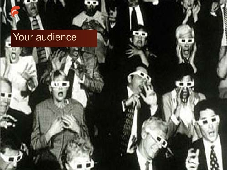 Your audience© Freestyle Interactive – www.freestyleinteractive.co.uk
