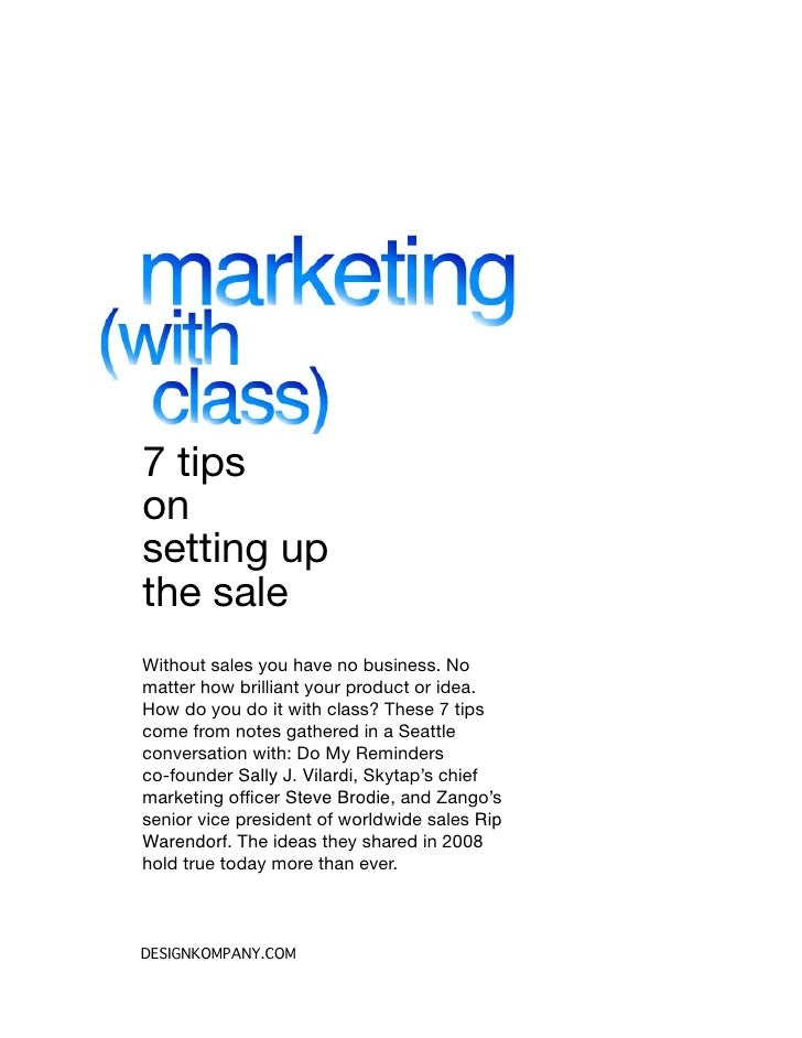 7 tips on setting up the sale Without sales you have no business. No matter how brilliant your product or idea. How do you...