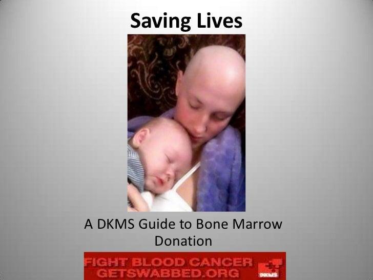 Saving LivesA DKMS Guide to Bone Marrow         Donation