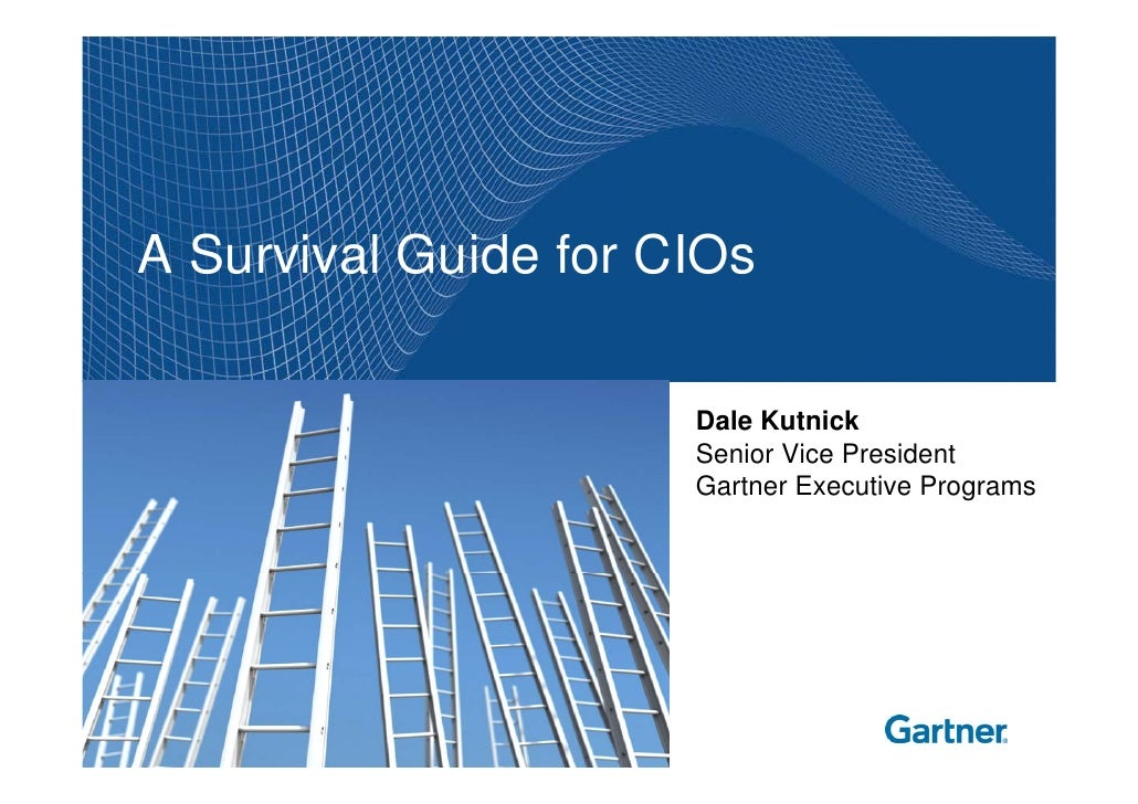 A Survival Guide for CIOs                        Dale Kutnick                       Senior Vice President                 ...