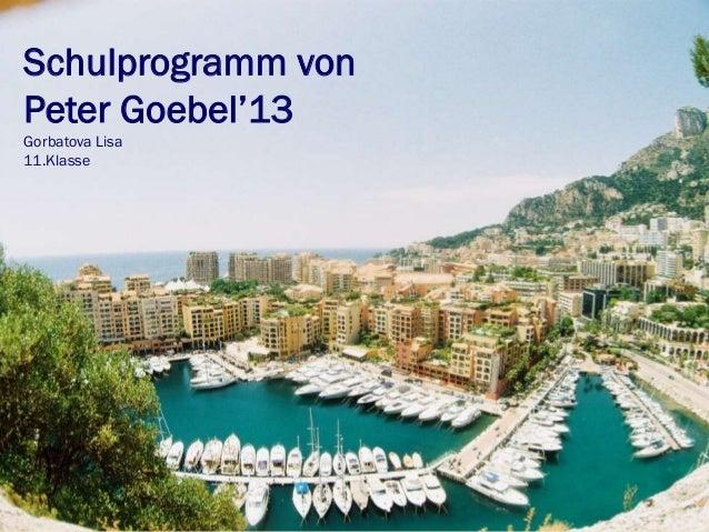 Schulprogramm von Peter Goebel'13 Gorbatova Lisa 11.Klasse