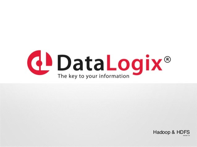 "Hadoop & HDFS""       version 1.0File & Content Solutions!"