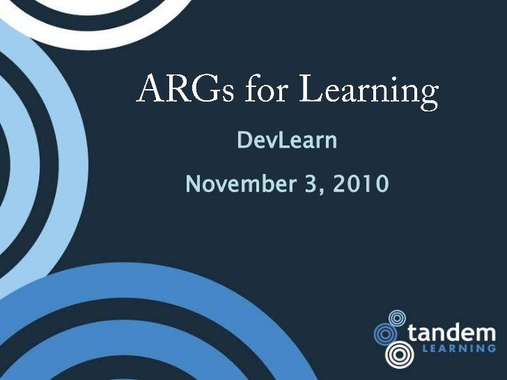 ARGs for Learning<br />DevLearn<br />November 3, 2010<br />