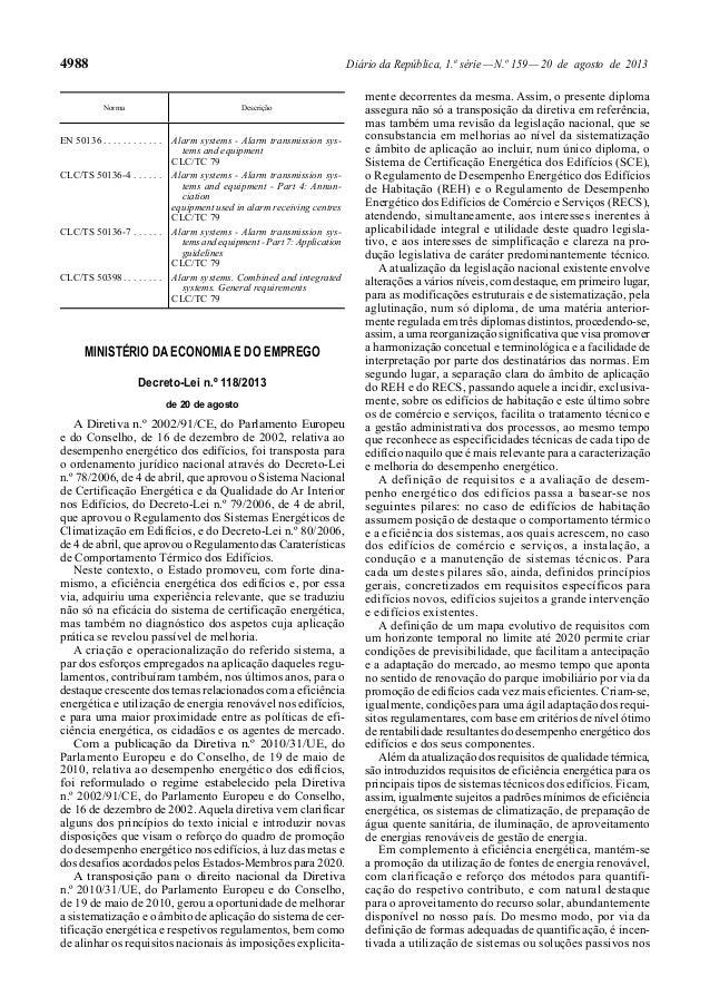 4988 Diário da República, 1.ª série—N.º 159—20 de agosto de 2013 Norma Descrição EN 50136 . . . . . . . . . . . . Alarm sy...
