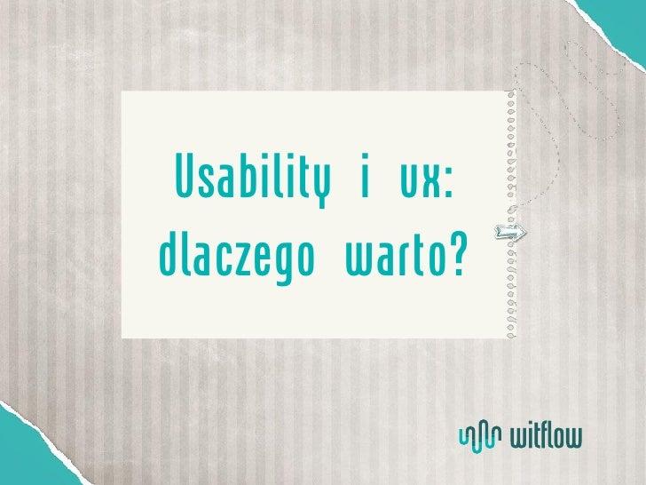 Dlaczego warto inwestować w usability i ux
