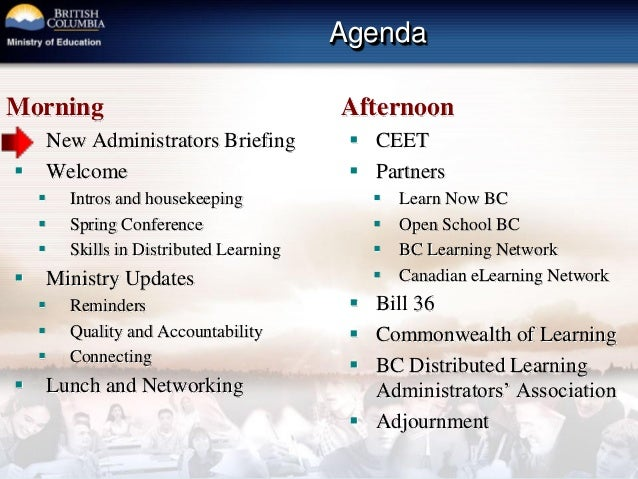Agenda Morning  New Administrators Briefing  Welcome  Intros and housekeeping  Spring Conference  Skills in Distribut...