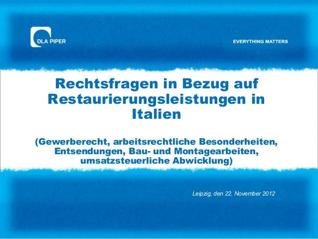 Rechtsfragen in Bezug auf  Restaurierungsleistungen in            Italien(Gewerberecht, arbeitsrechtliche Besonderheiten, ...
