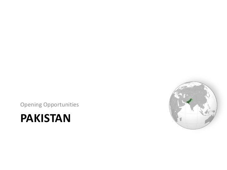 Pakistan<br />Opening Opportunities<br />