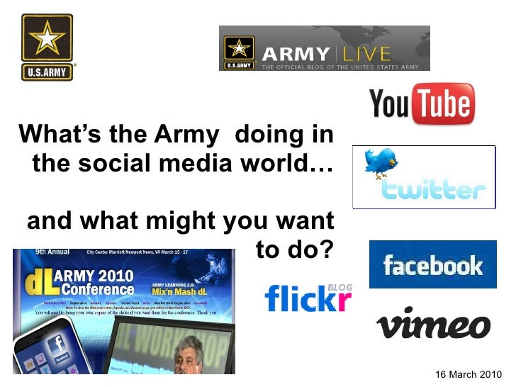 What's the Army  doing in the social media world… and what might you want to do? 16 March 2010