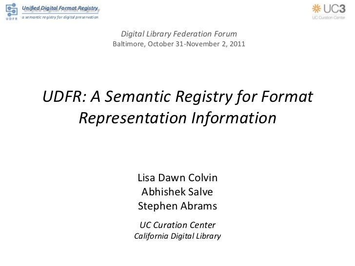 Dlf 2011UDFR-a-semantic-registry-for-format-representation-information-v1