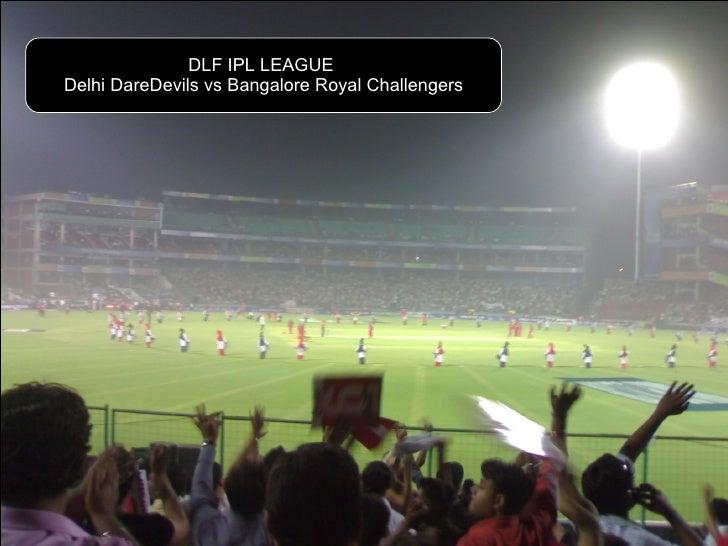 DLF IPL Cricket League Snaps   Delhi Dare Devils Vs Bangalore Royal Challengers