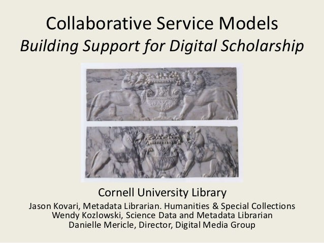 Collaborative Service Models: Building Support for Digital Scholarship