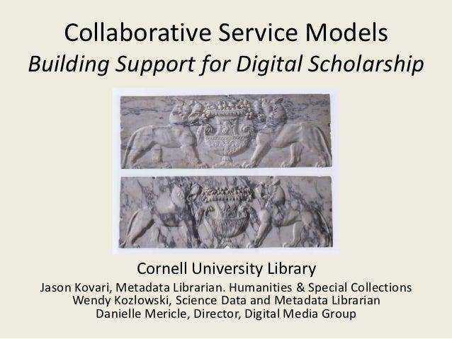 Collaborative Service Models: Building Support for Digital Scholarship