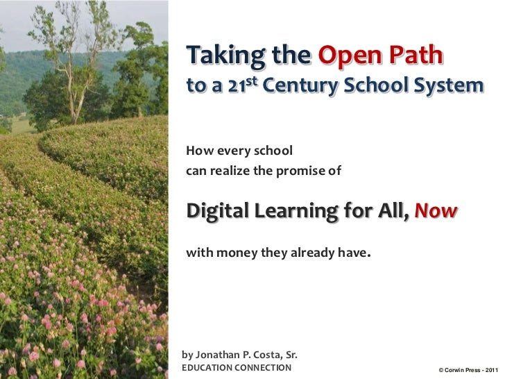Taking the Open Pathto a 21st Century School SystemHow every schoolcan realize the promise ofDigital Learning for All, Now...
