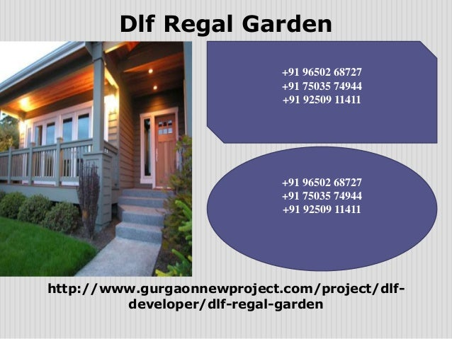 Dlf Regal Garden +91 96502 68727 +91 75035 74944 +91 92509 11411  +91 96502 68727 +91 75035 74944 +91 92509 11411  http://...