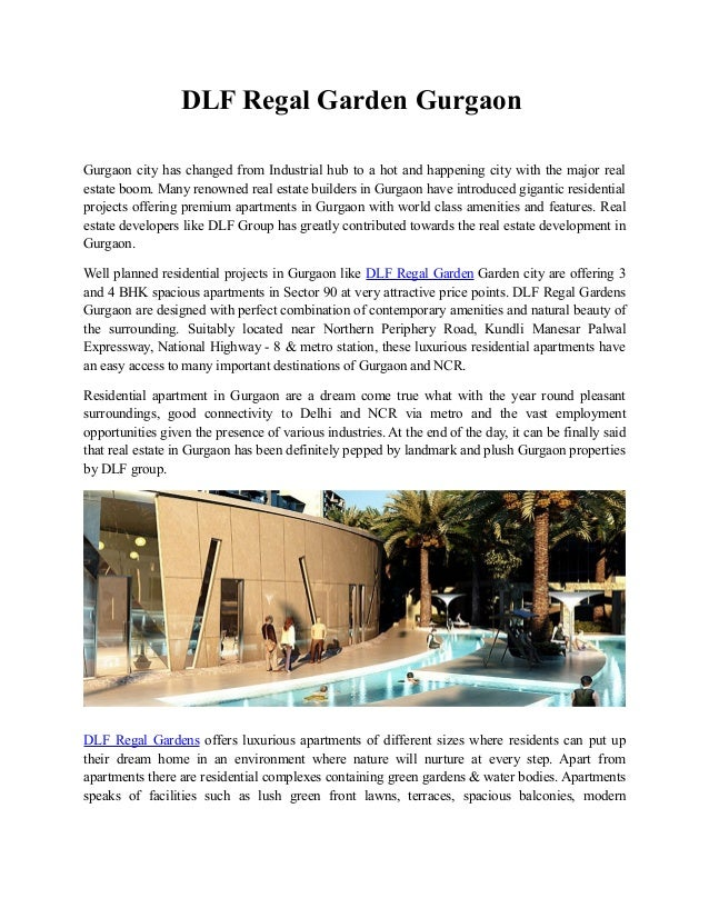 DLF Regal Garden Gurgaon Gurgaon city has changed from Industrial hub to a hot and happening city with the major real esta...