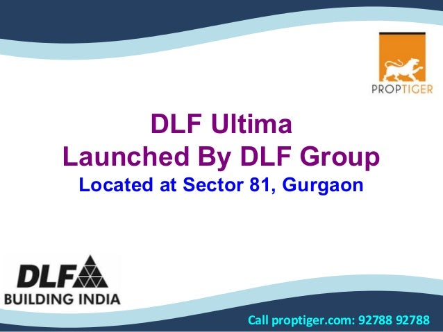 DLF Ultima Launched By DLF Group Located at Sector 81, Gurgaon  Call proptiger.com: 92788 92788