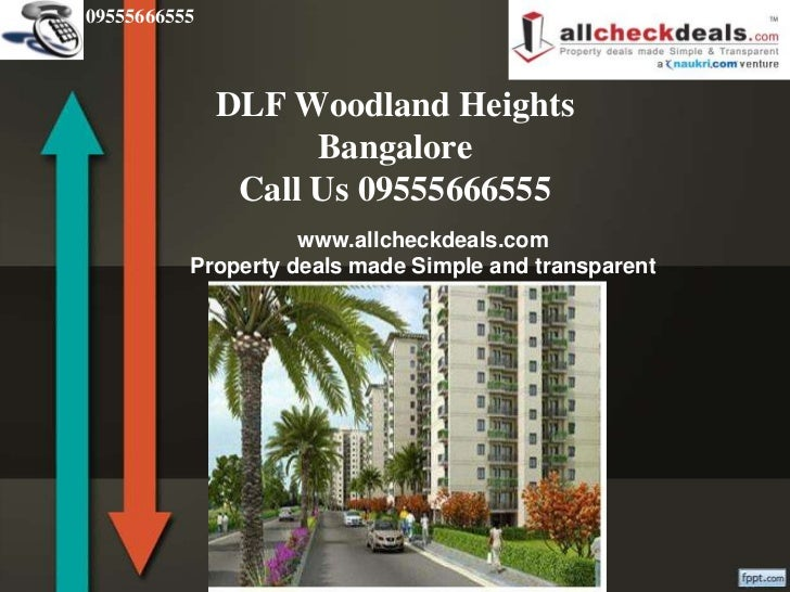 09555666555              DLF Woodland Heights                    Bangalore               Call Us 09555666555              ...