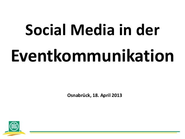Social Media in derEventkommunikationOsnabrück, 18. April 2013