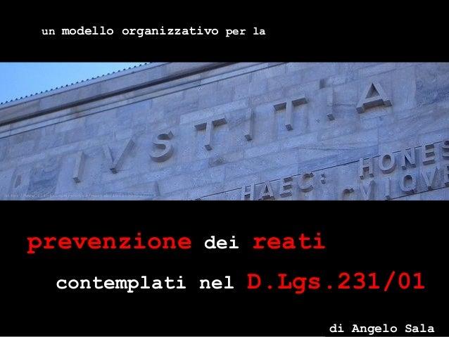 un modello organizzativo per la prevenzione dei reati contemplati nel D.Lgs.231/01 http://www.flickr.com/photos/martab/197...